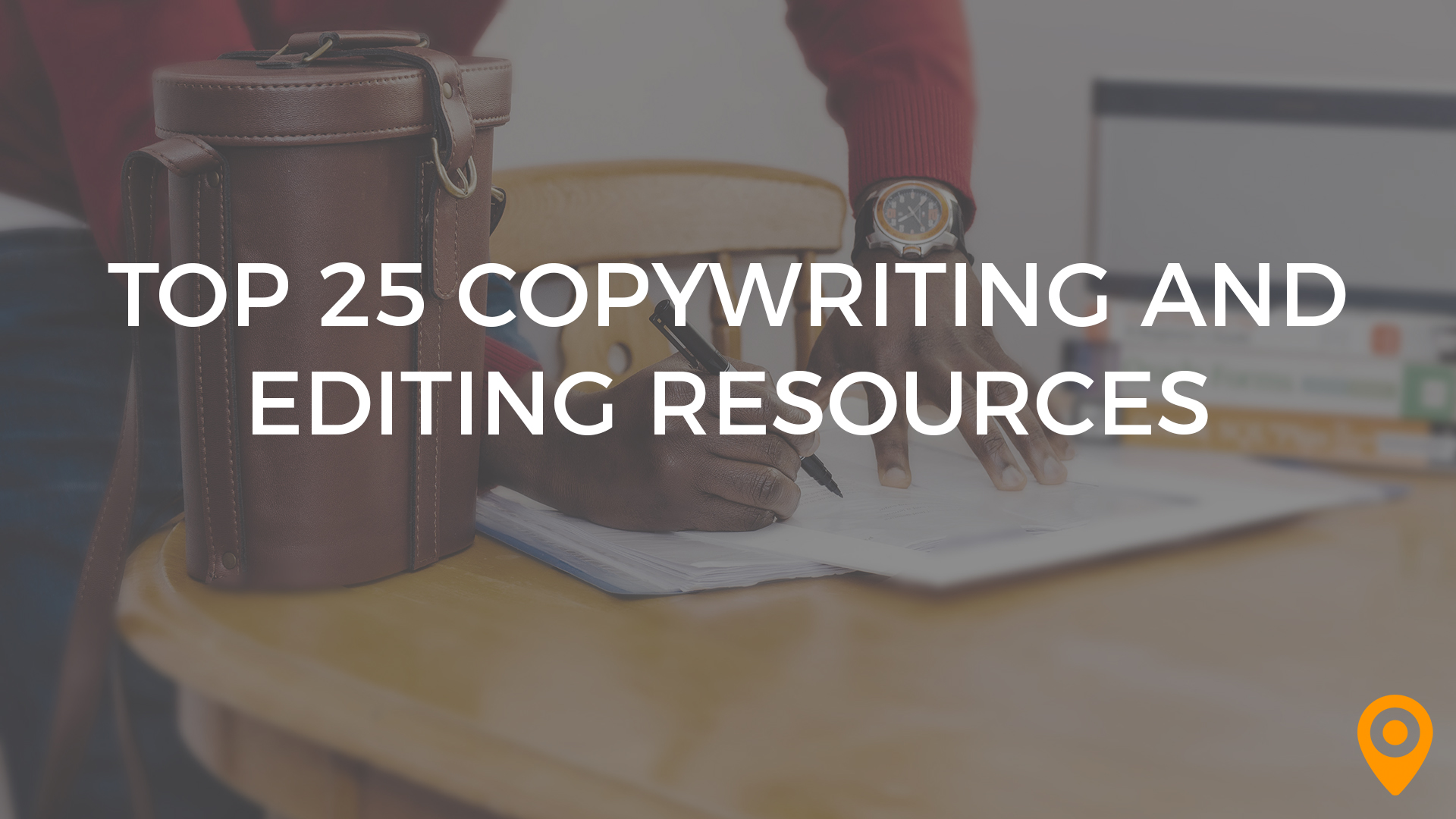 Top 25 copywriting and editing resources