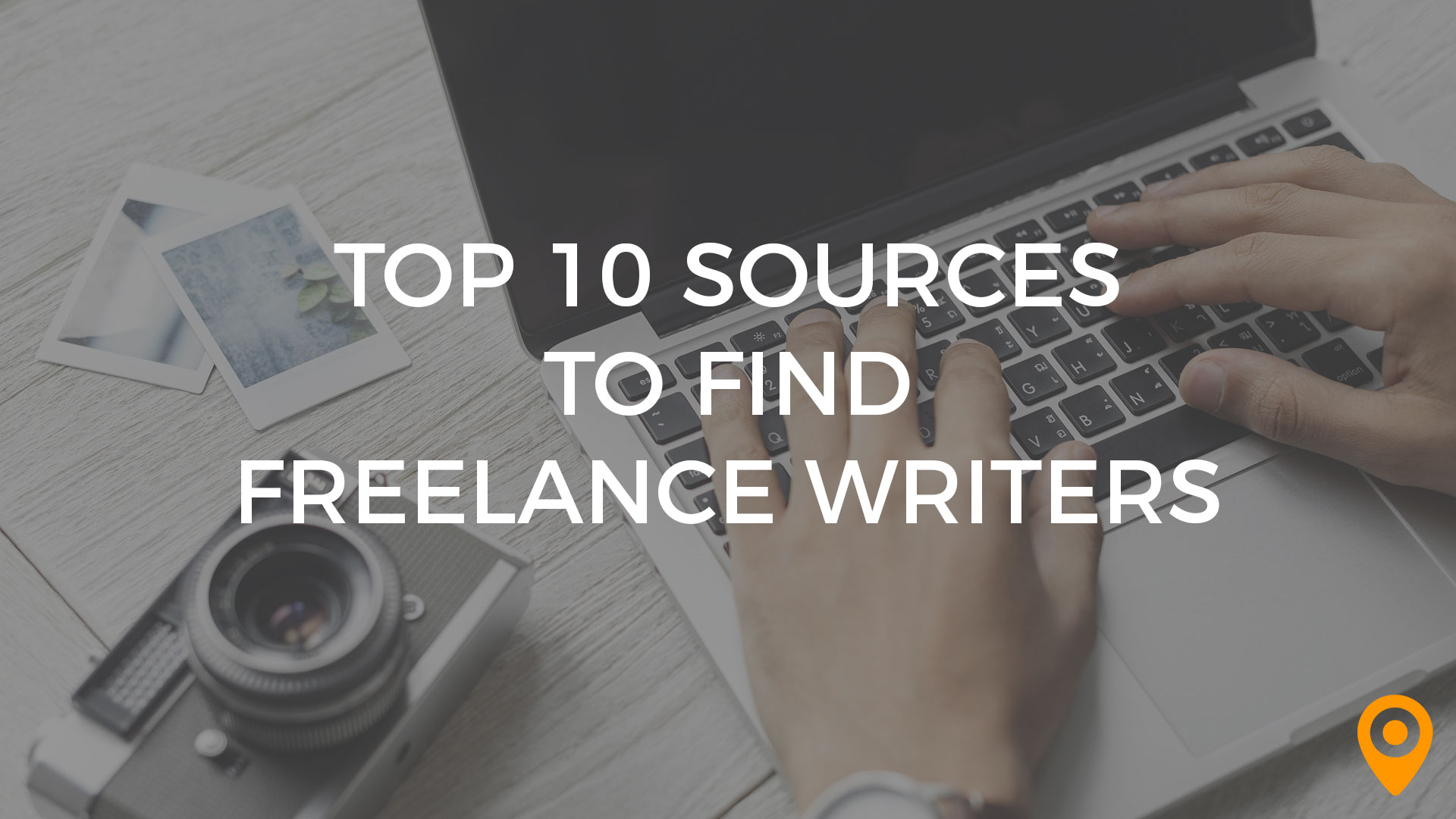 10 sources to find freelance writers