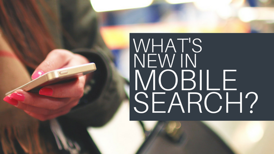 What's New in Mobile Search?