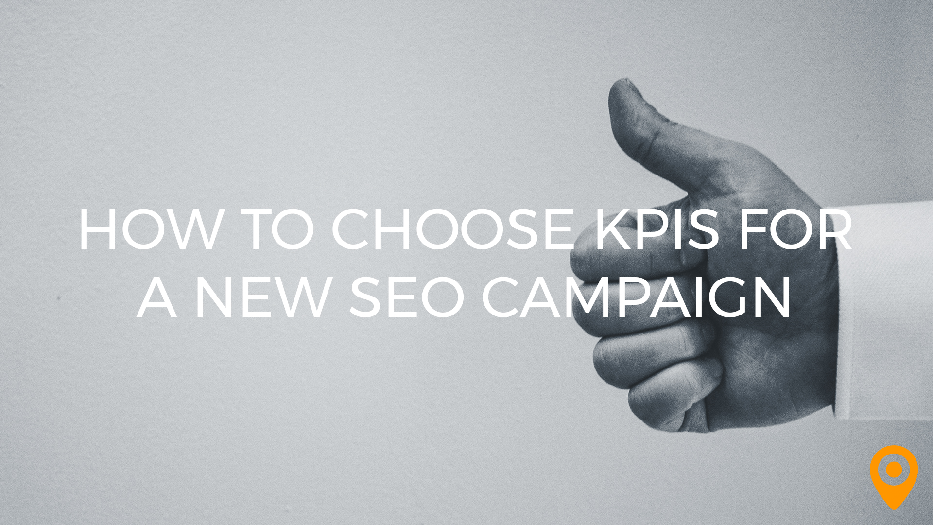 How to Choose KPIs for an SEO Campaign | UpCity Digital Marketing Blog