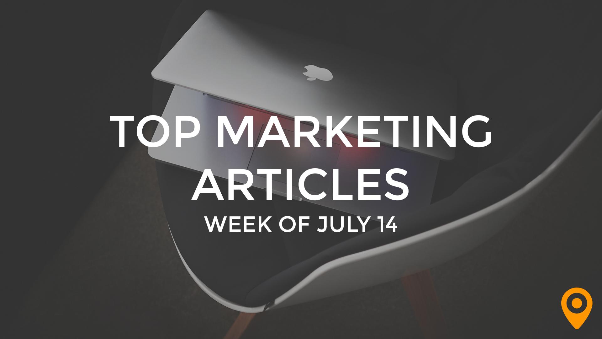 Top 25 Digital Marketing Articles - Week of 07/14/17 ...