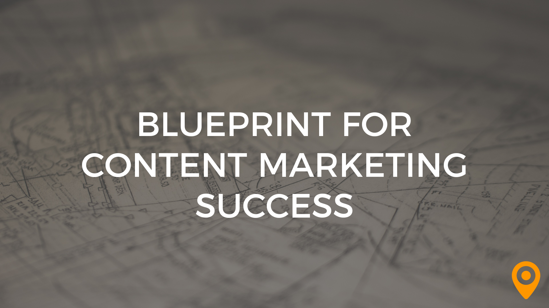blueprint for content marketing success
