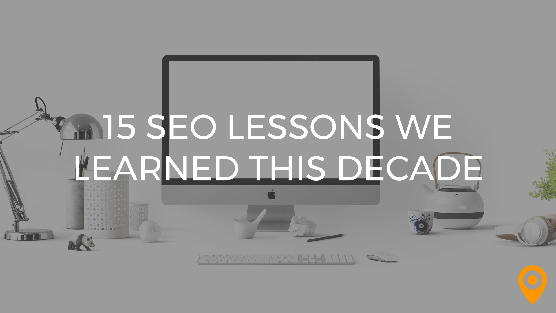 15 SEO Lessons We Learned This Decade