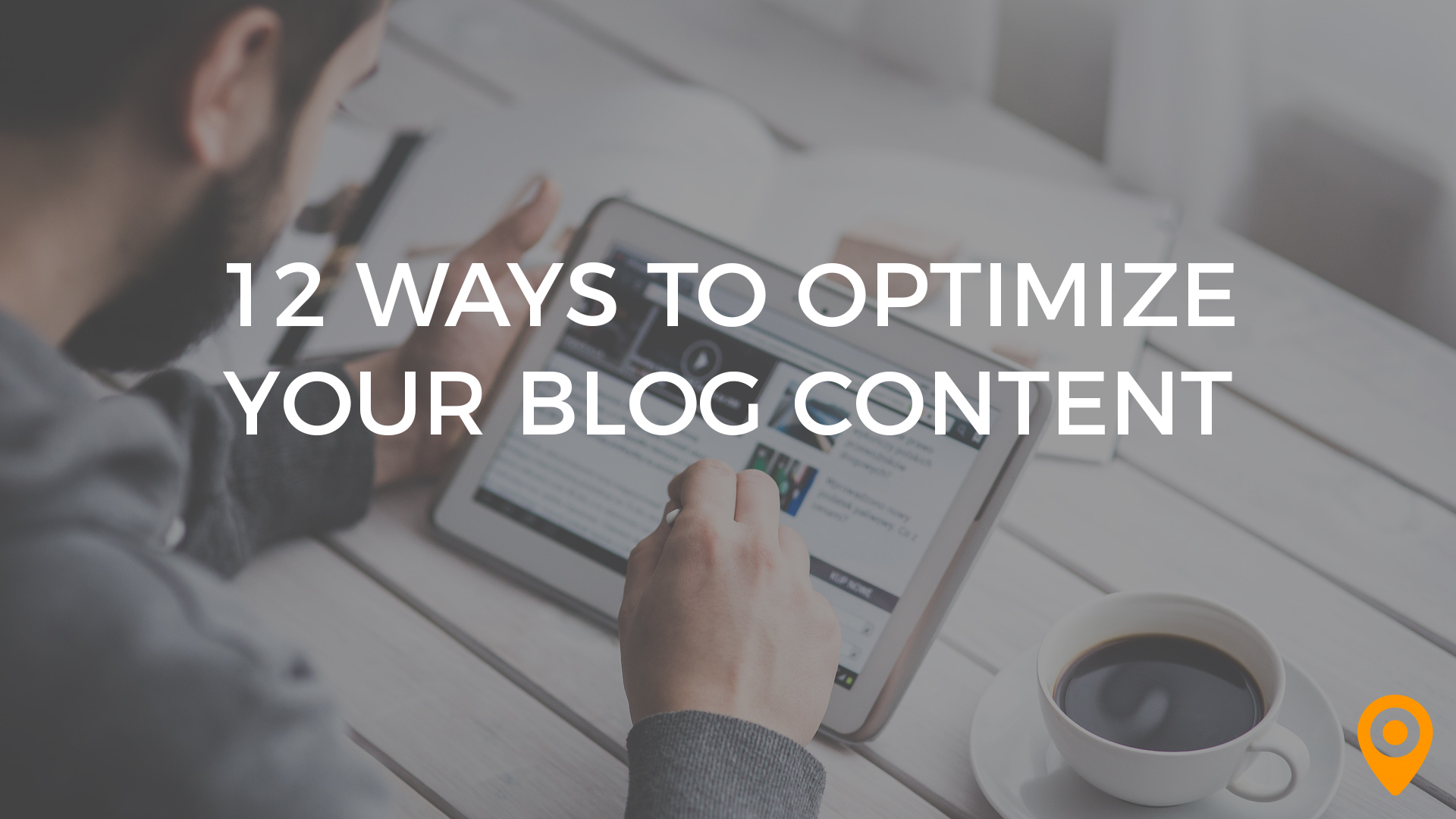 2 ways to optimize your blog content