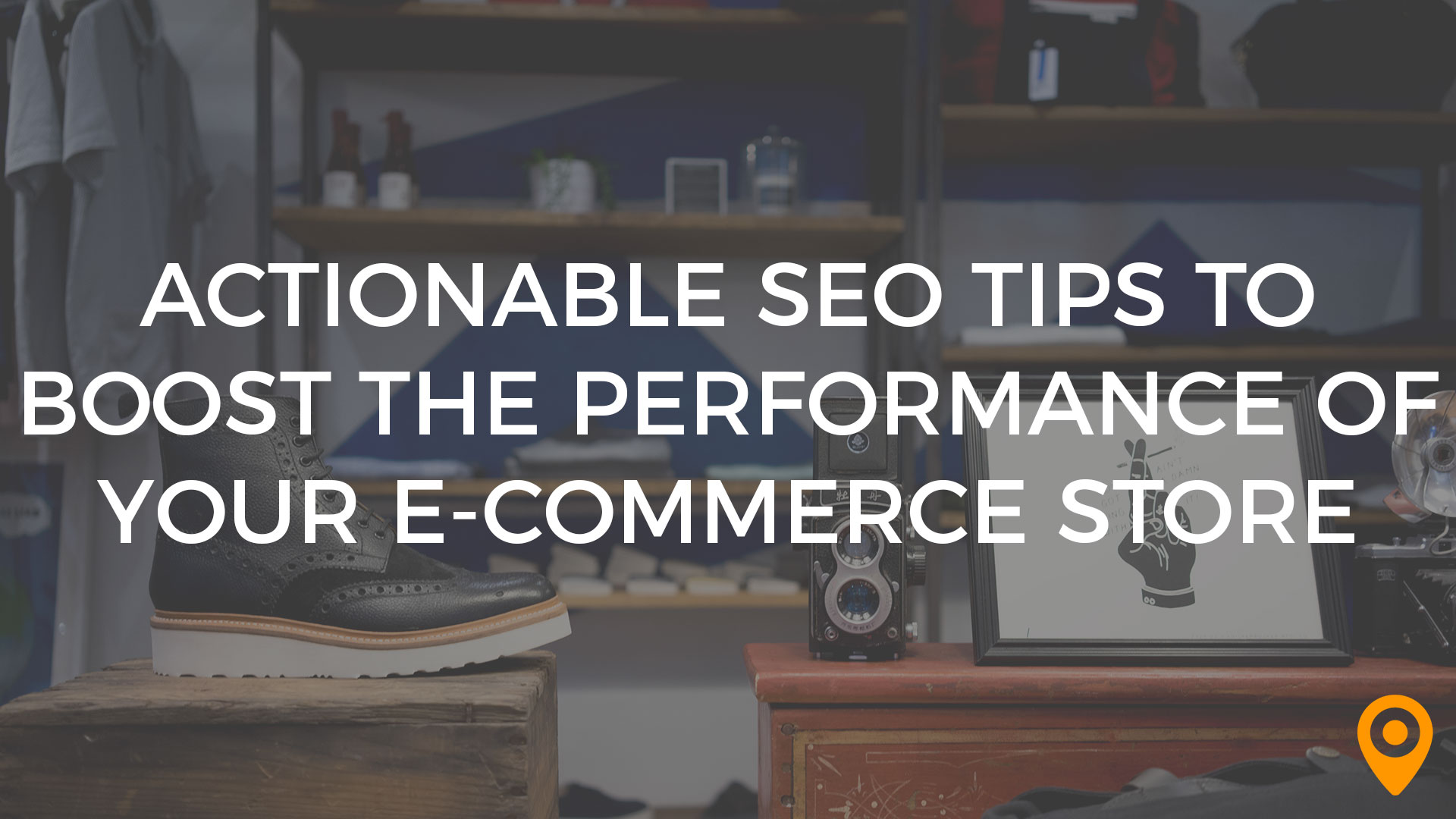Actionable SEO Tips to Boost the Performance of Your E-Commerce Store