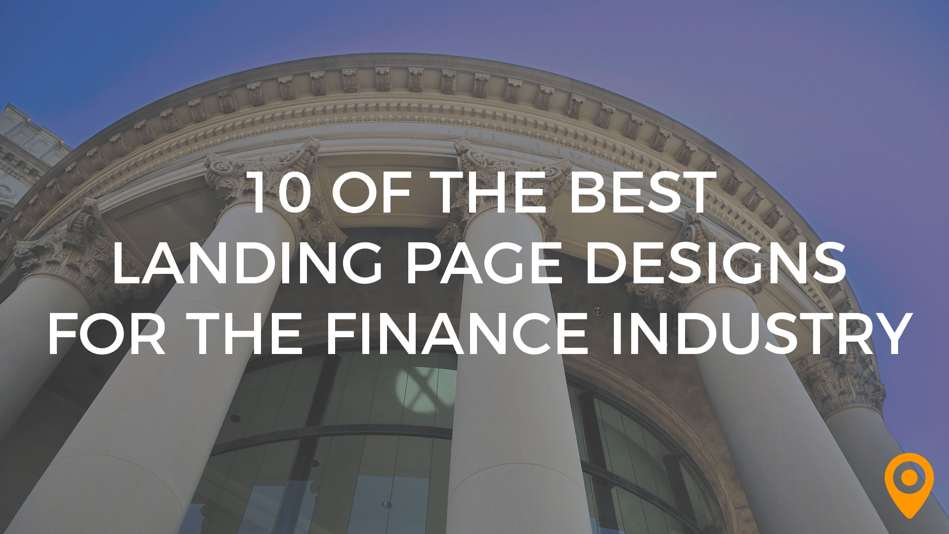 Best Landing Page Designs for the Finance Industry