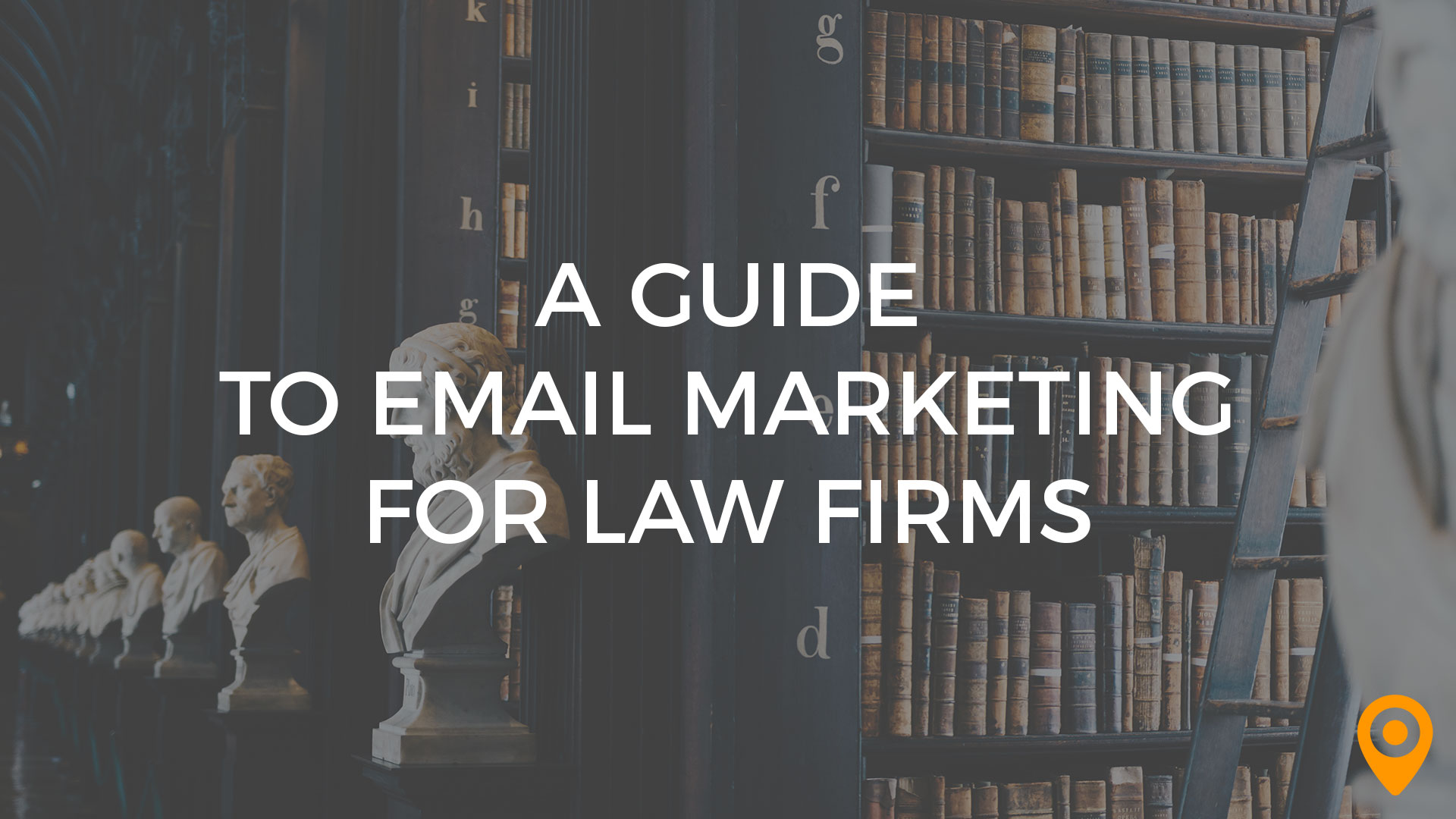 A Guide to Email Marketing for Law Firms