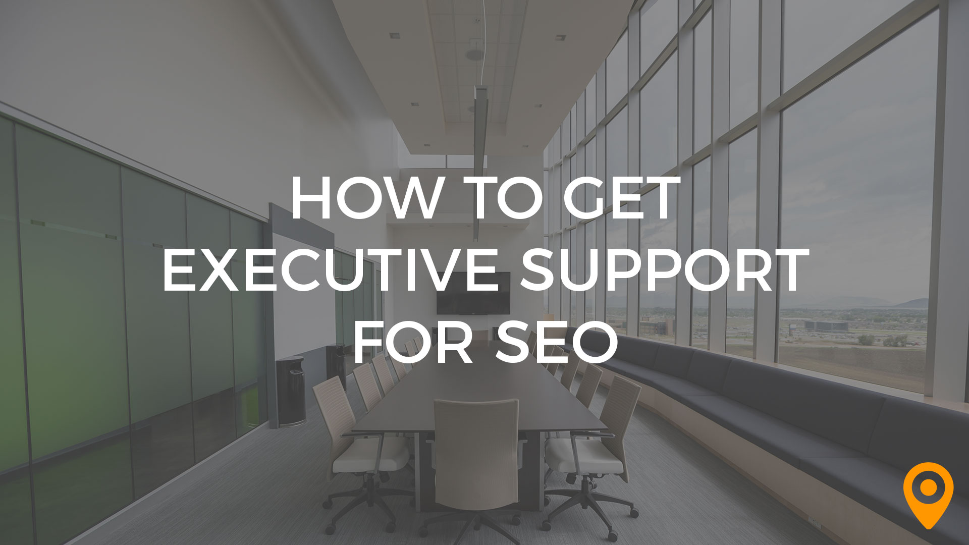 executive support for SEO
