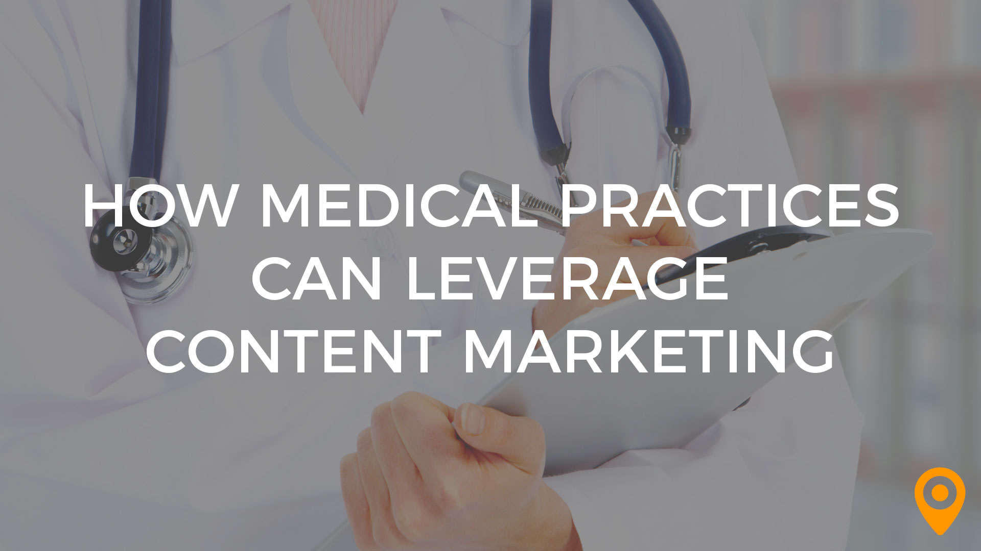 Medical Practices Content Marketing