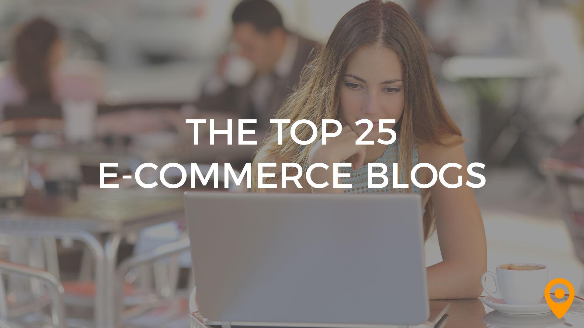 top 25 ecommerce blogs