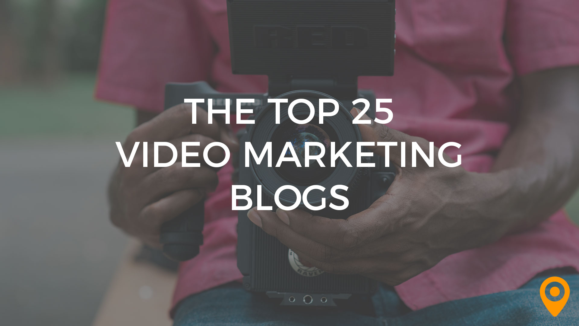 top video marketing blogs