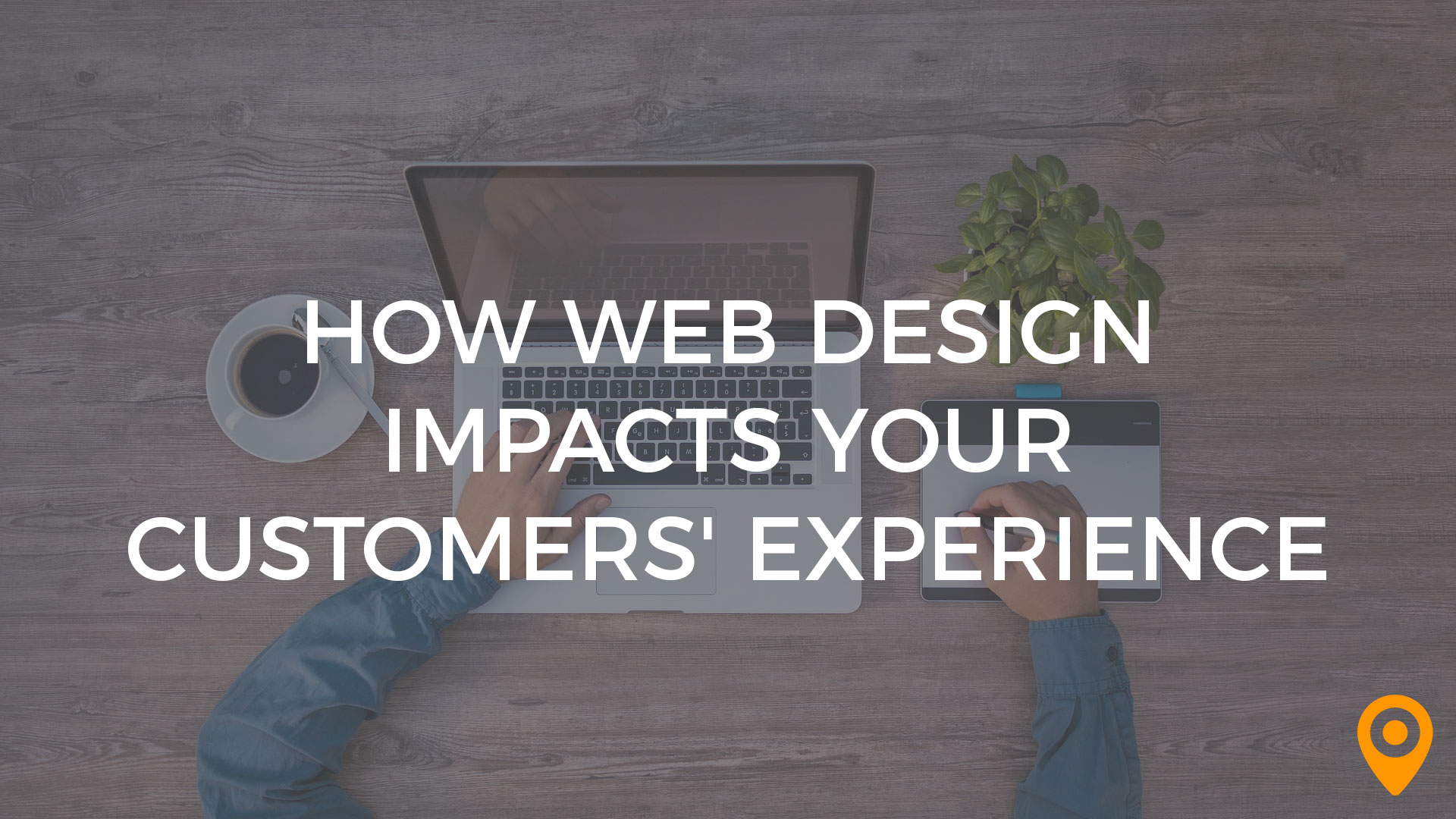 How Web Design Impacts Your Customers' Experience