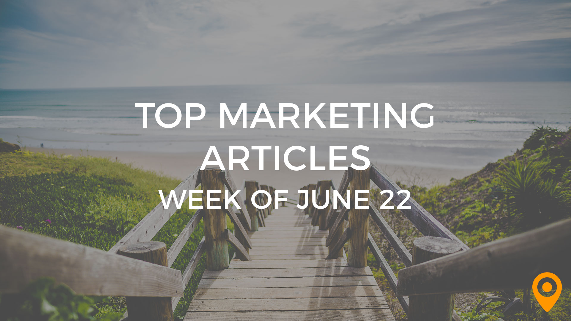 top marketing articles June 22