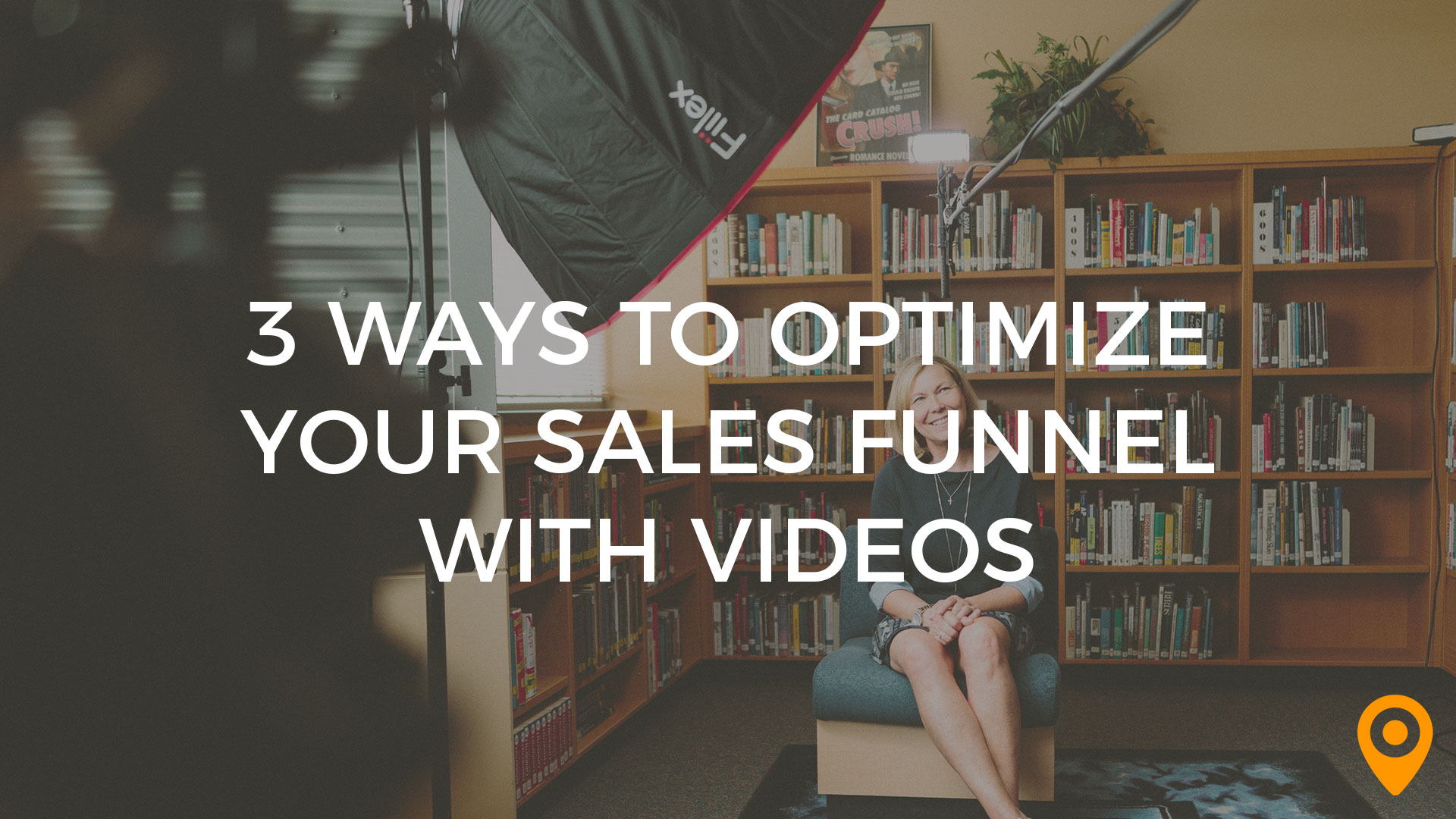 3 Ways to Optimize Your Sales Funnel with Video