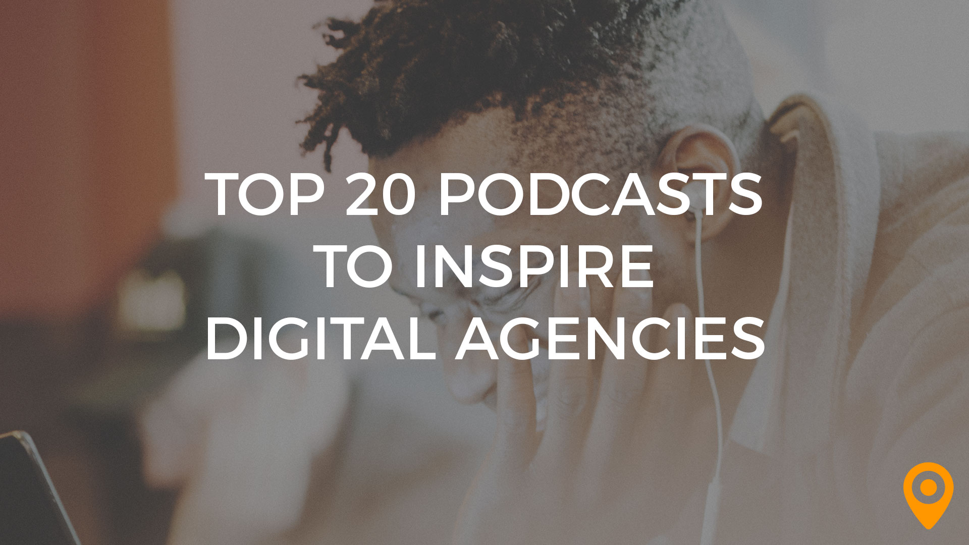 Top Podcasts for Digital Agencies