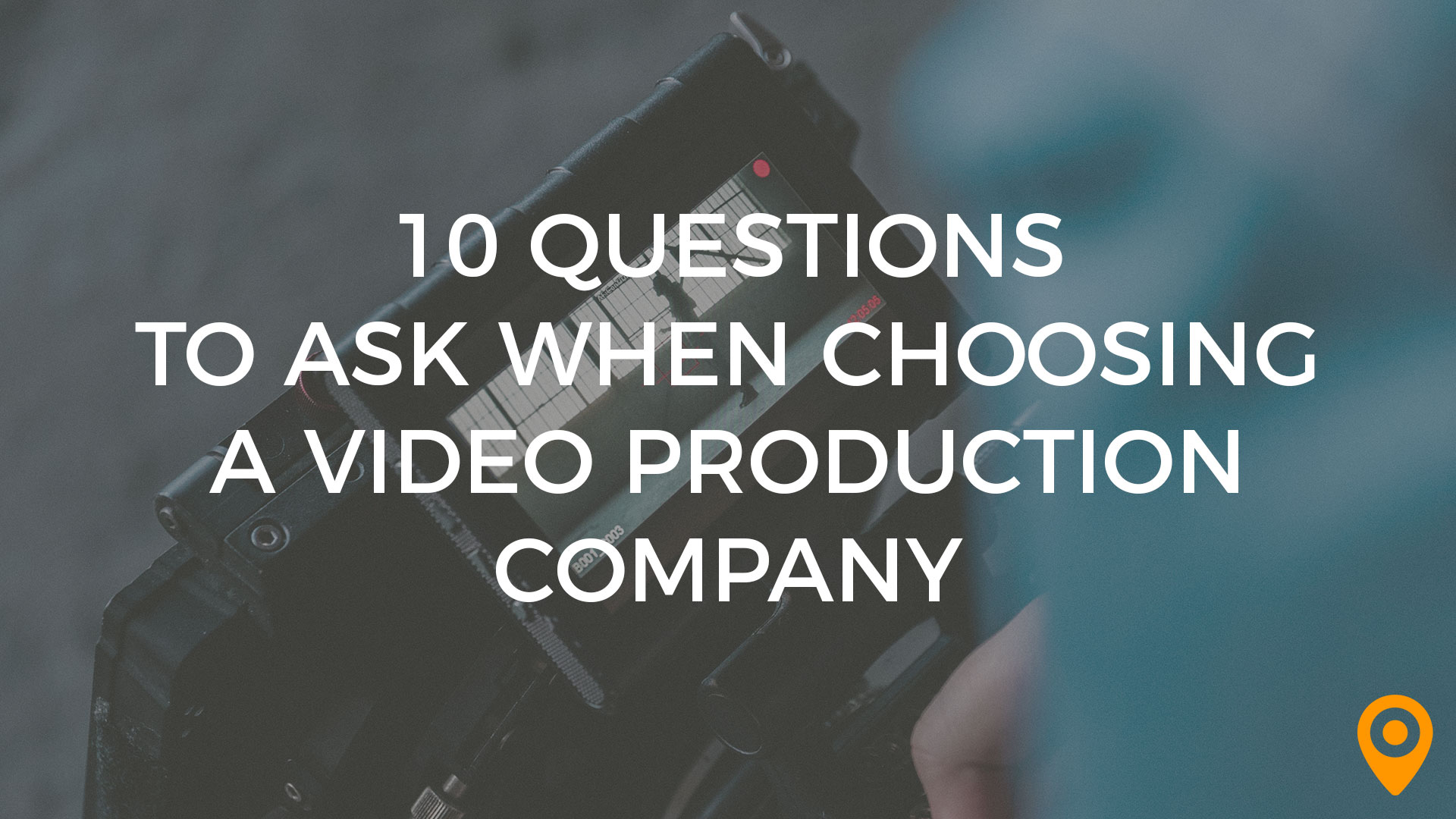 10 Questions to Ask a Video Production Company