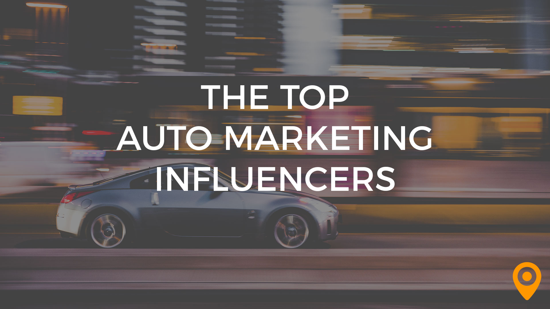 The Top Auto Marketing Influencers