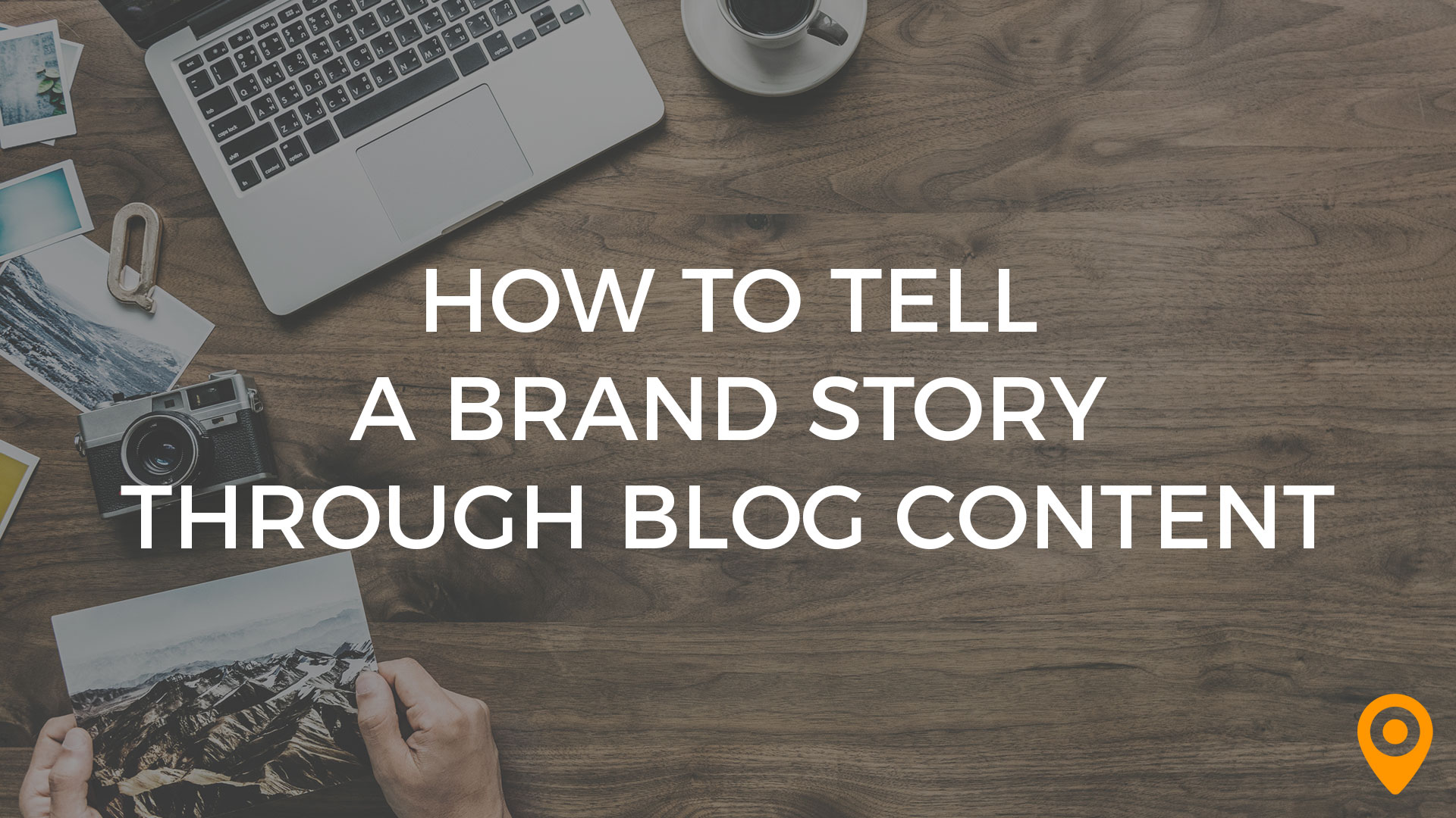Tell a Brand Story Through Blog Content