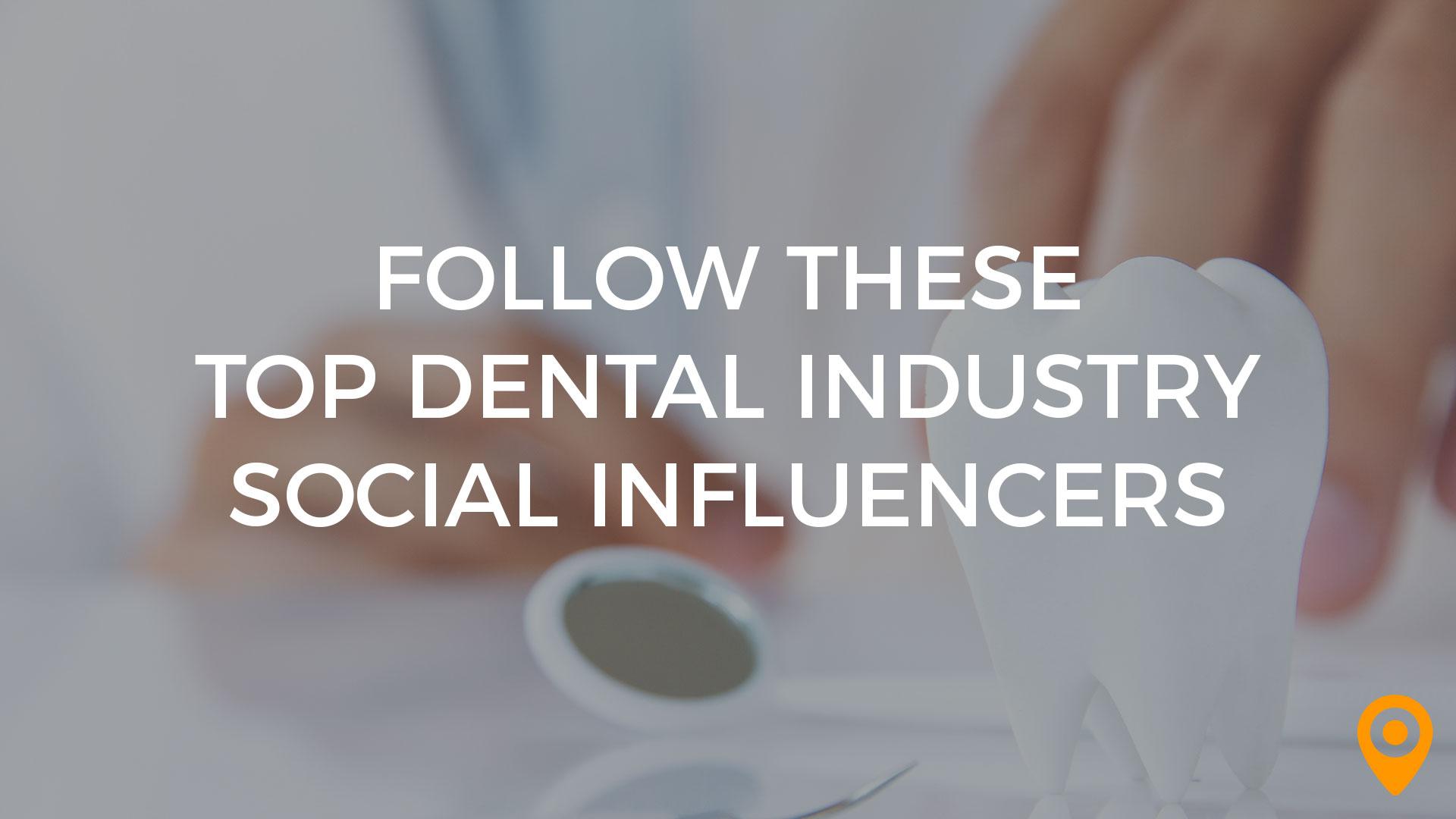Top Dental Industry Social Influencers