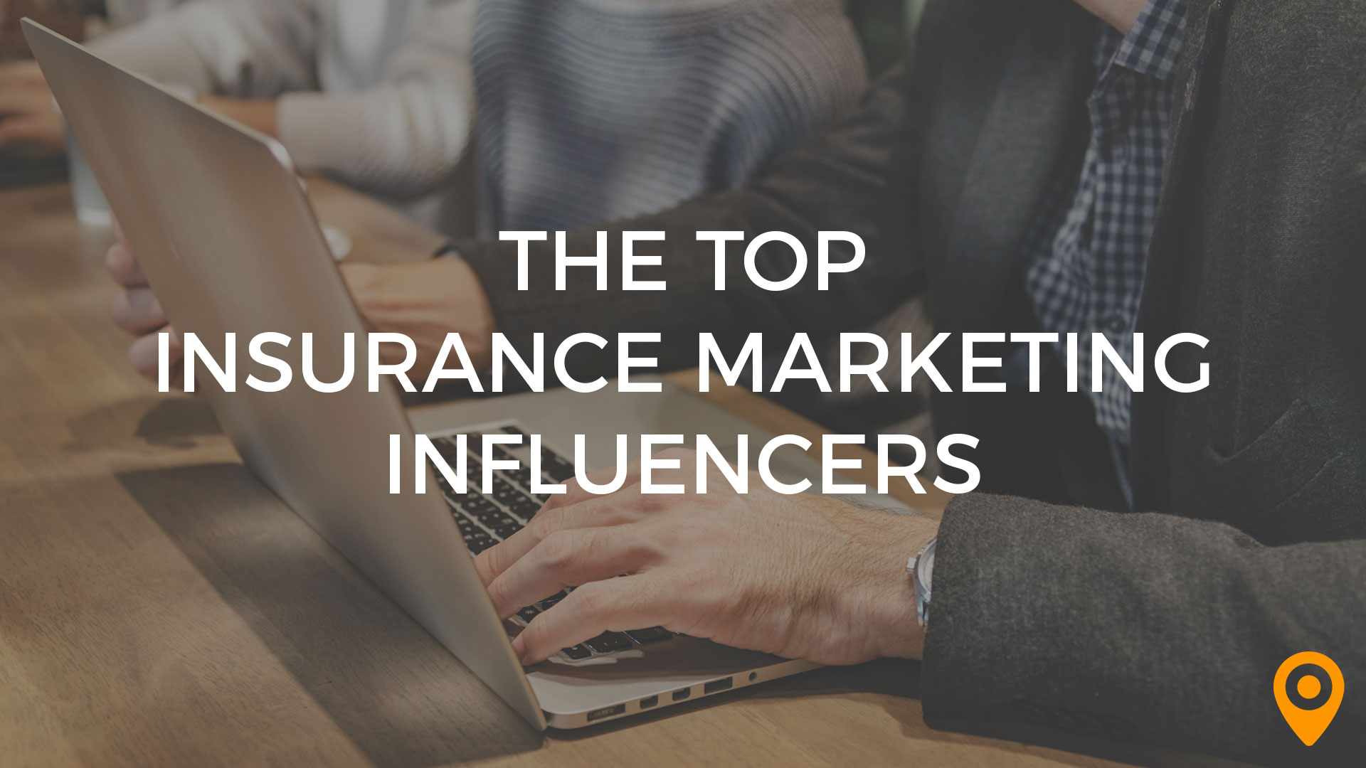Top Insurance Marketing Influencers