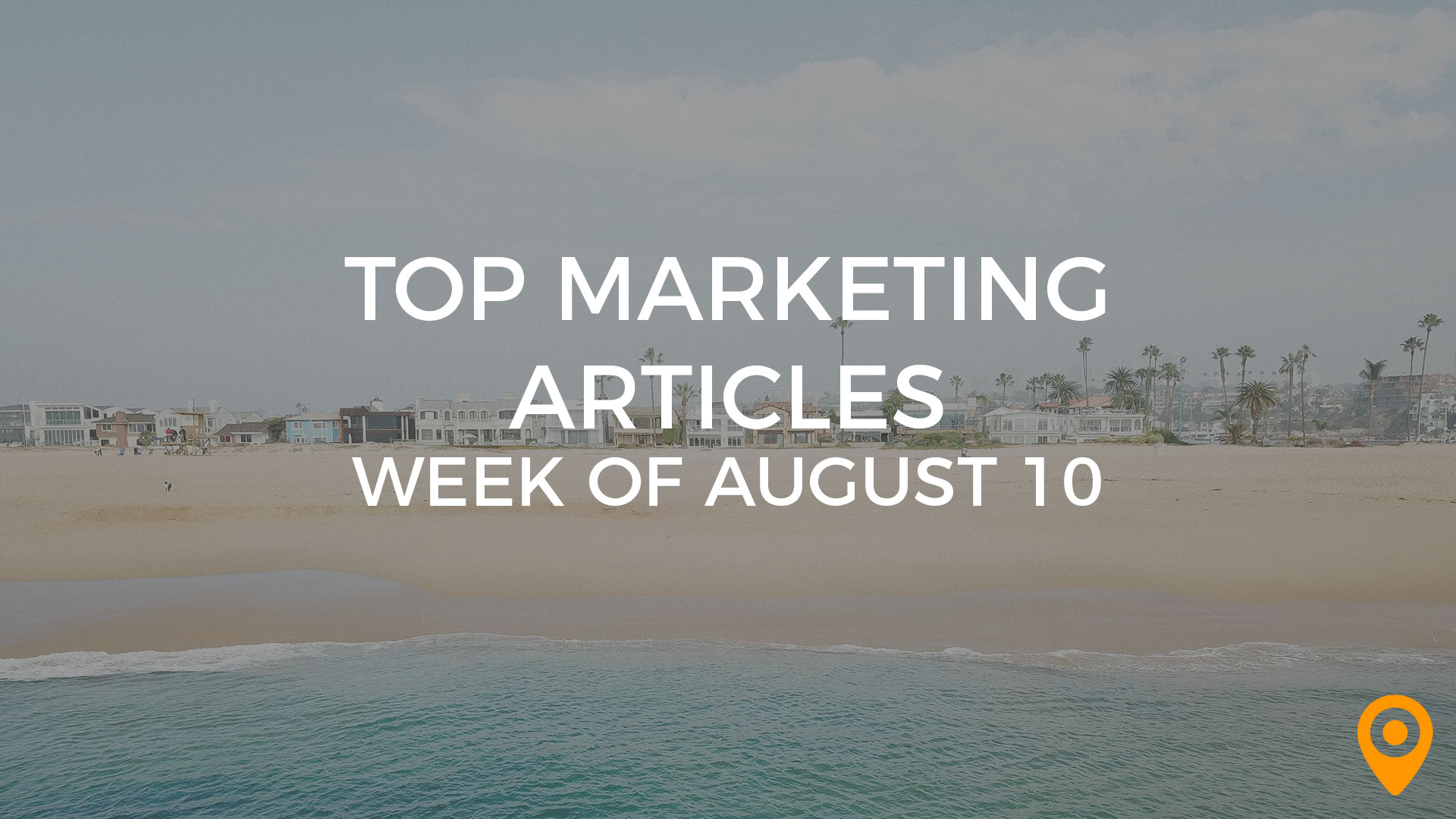 Top Marketing Articles - August 10