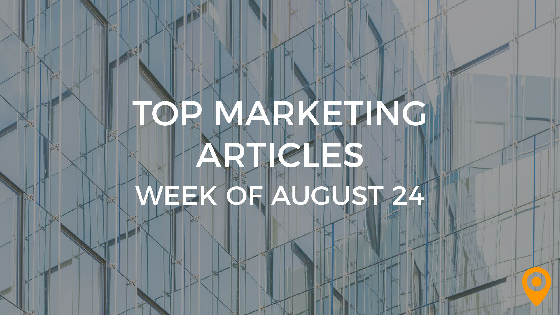top marketing articles aug 24