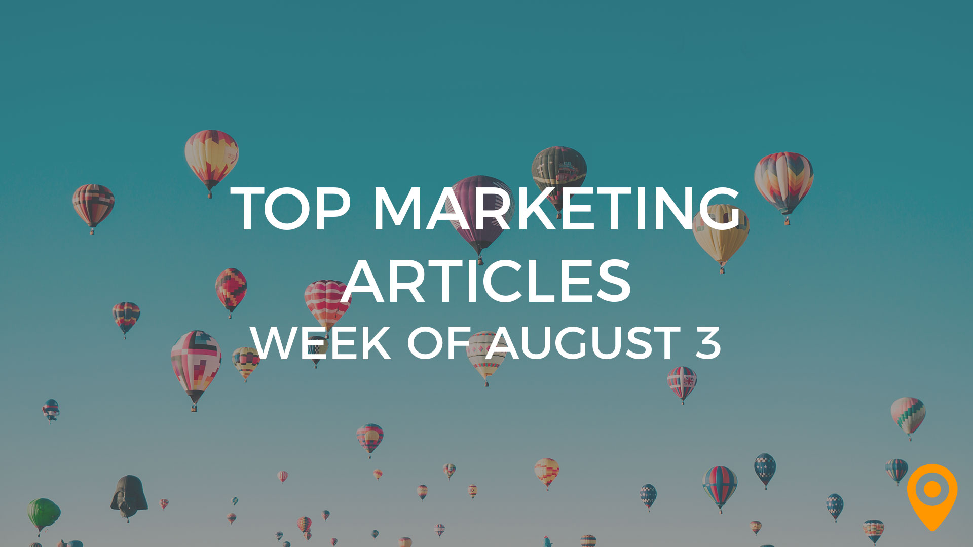 Top Marketing Articles Aug 3 2018
