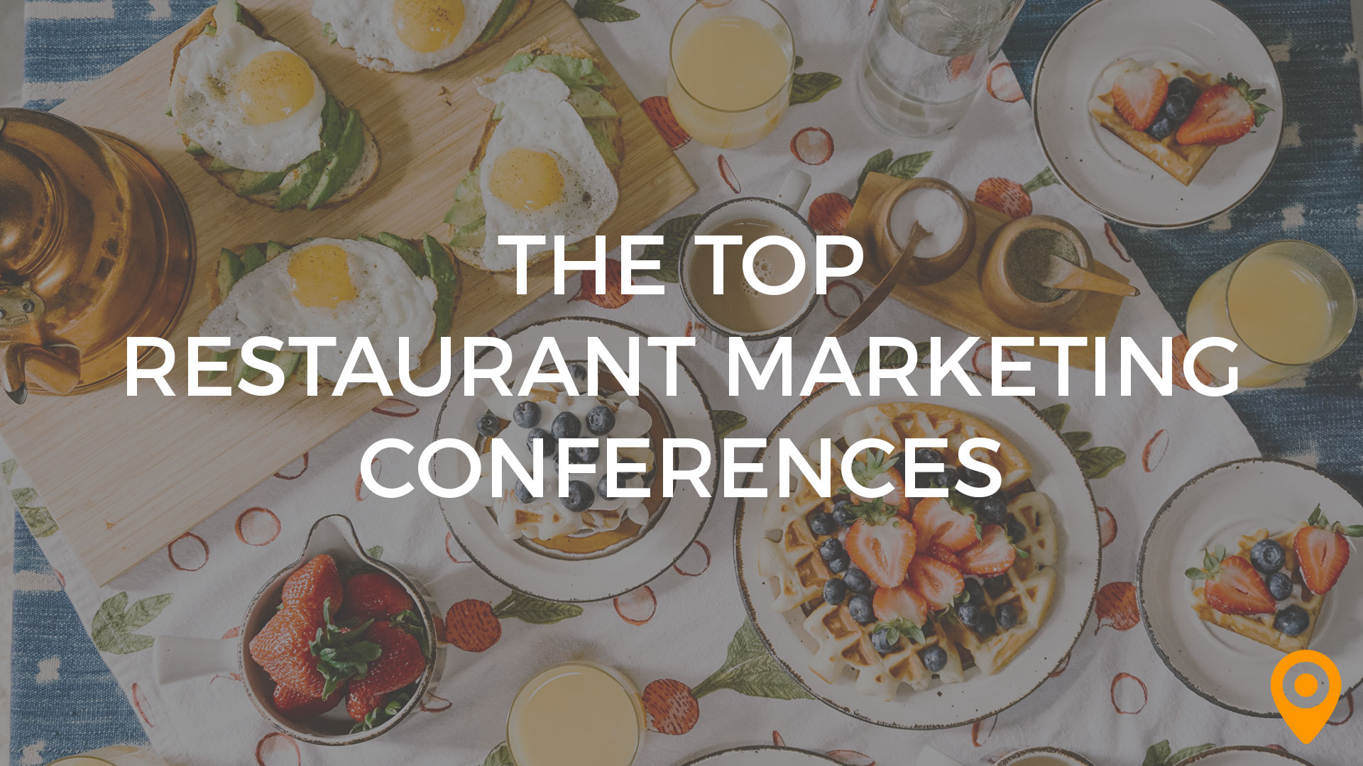 top restaurant marketing conferences