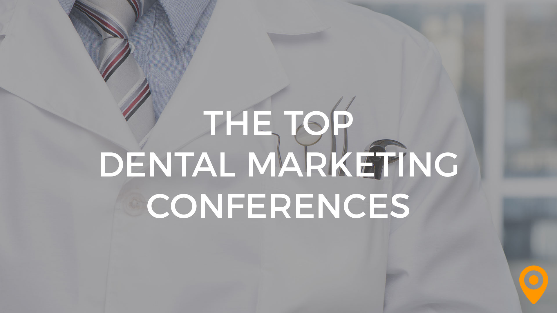 The Top Dental Marketing Conferences