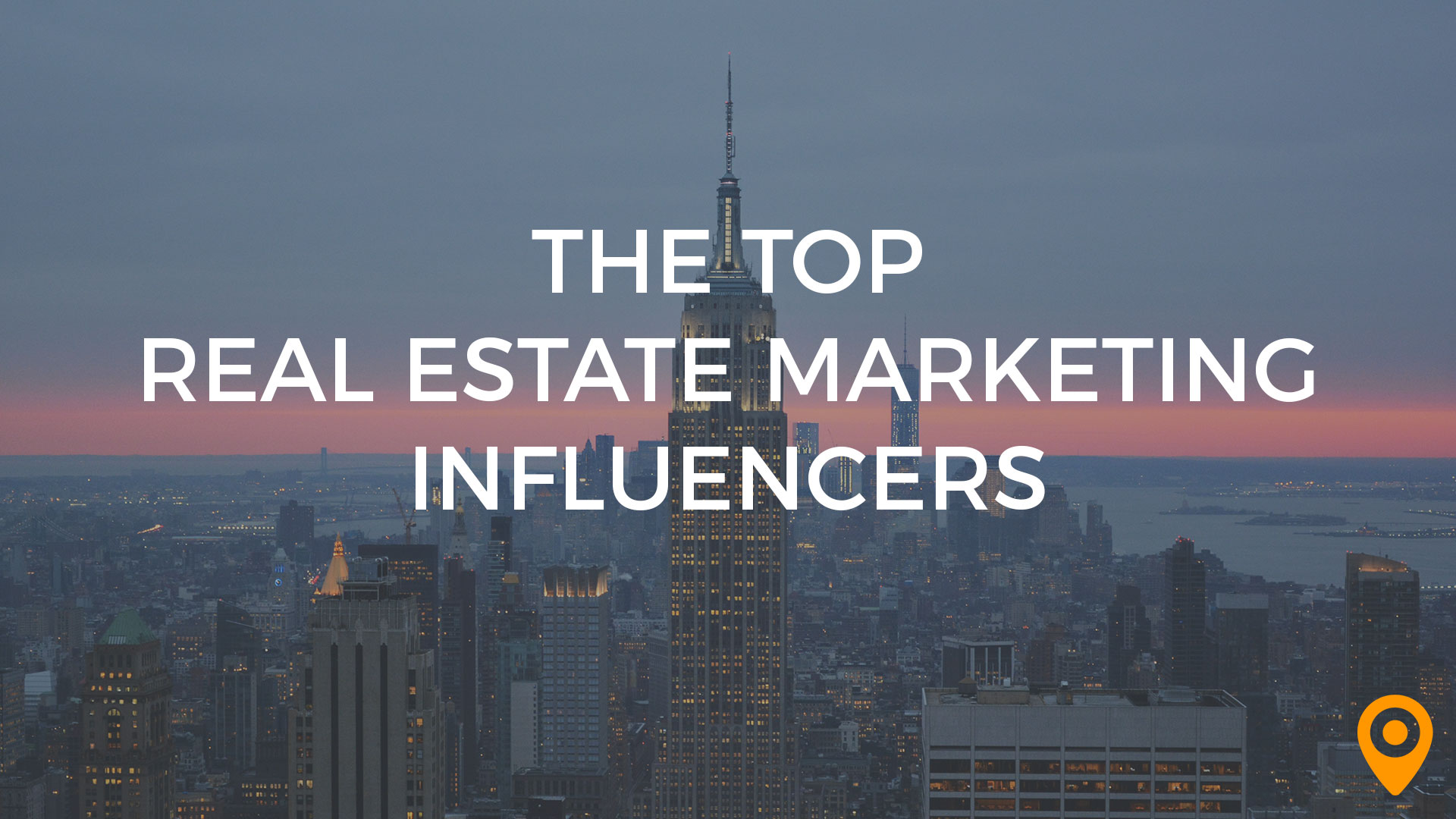 The Top Real Estate Marketing Influencers