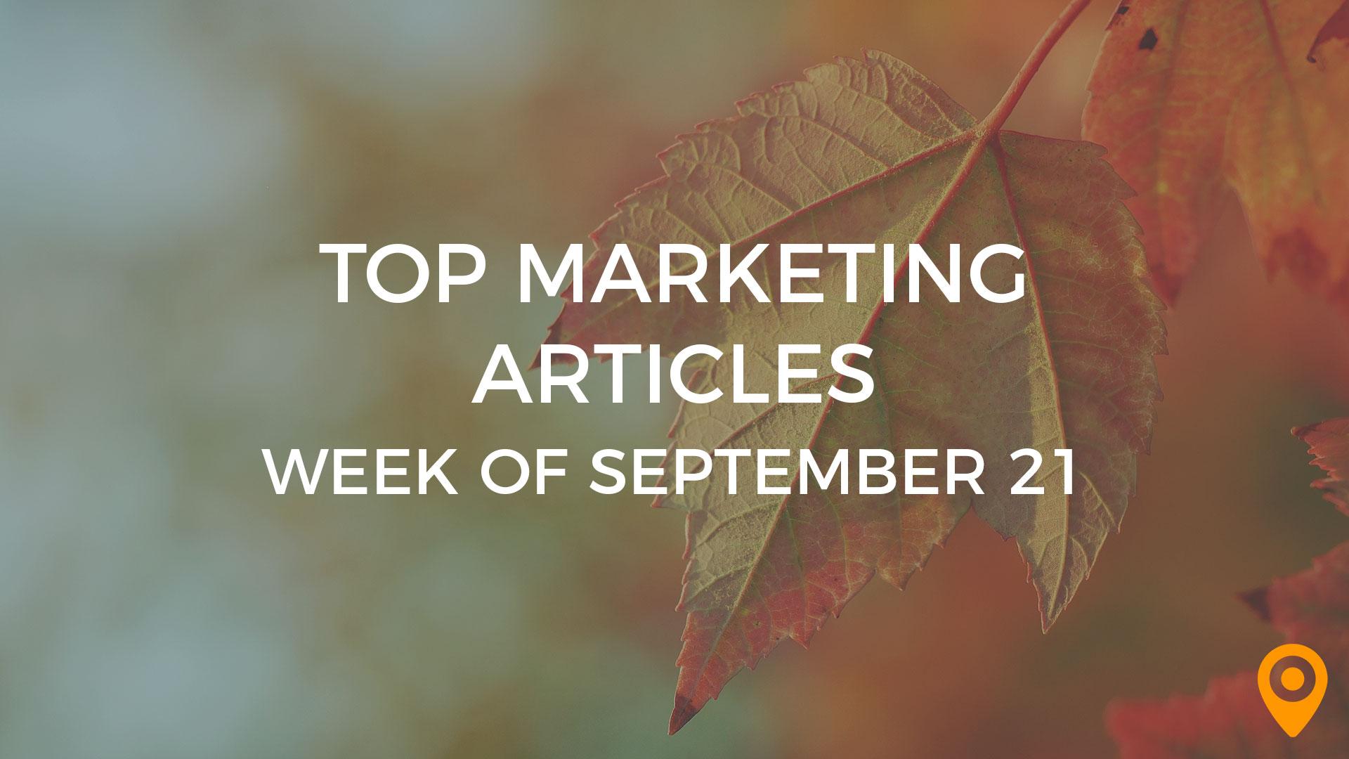 Top Digital Marketing Articles-Sept 21