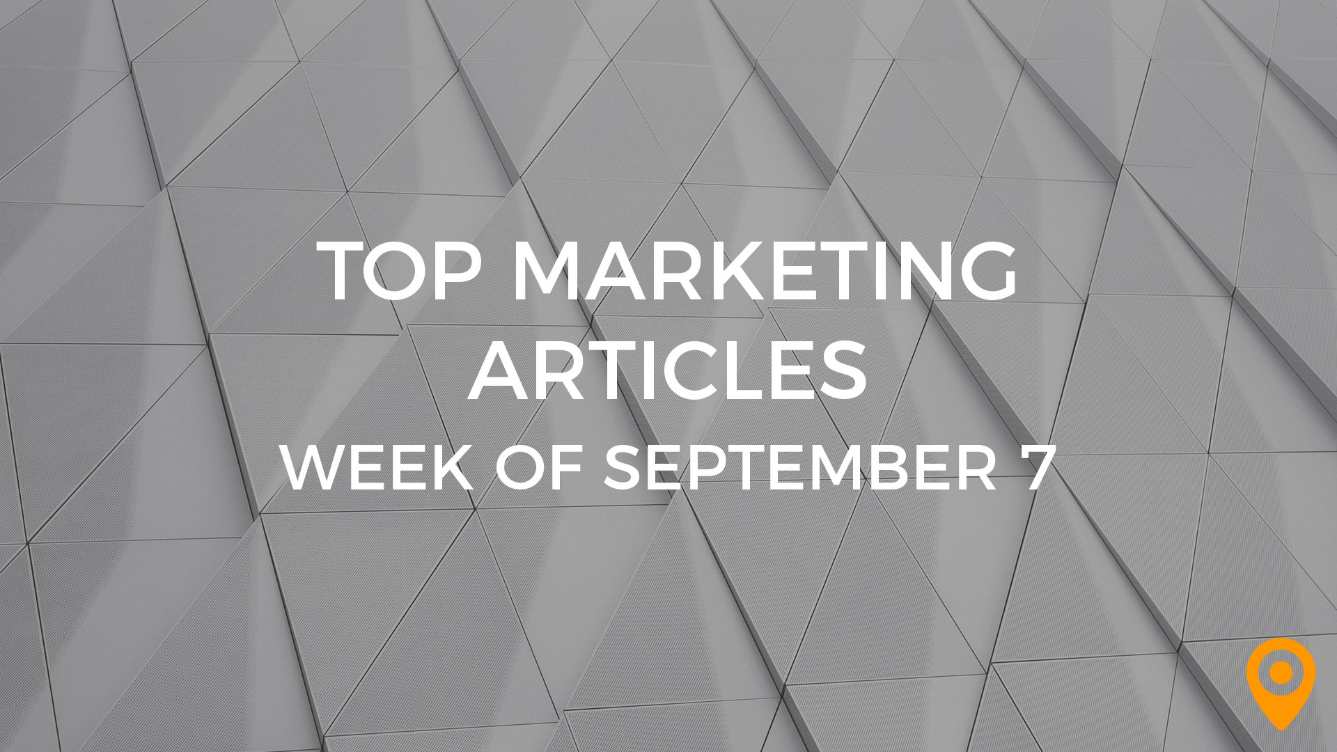 Top Marketing Articles Sept 7