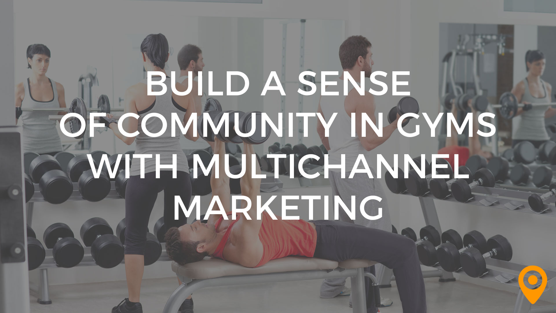Multichannel Marketing for Gyms