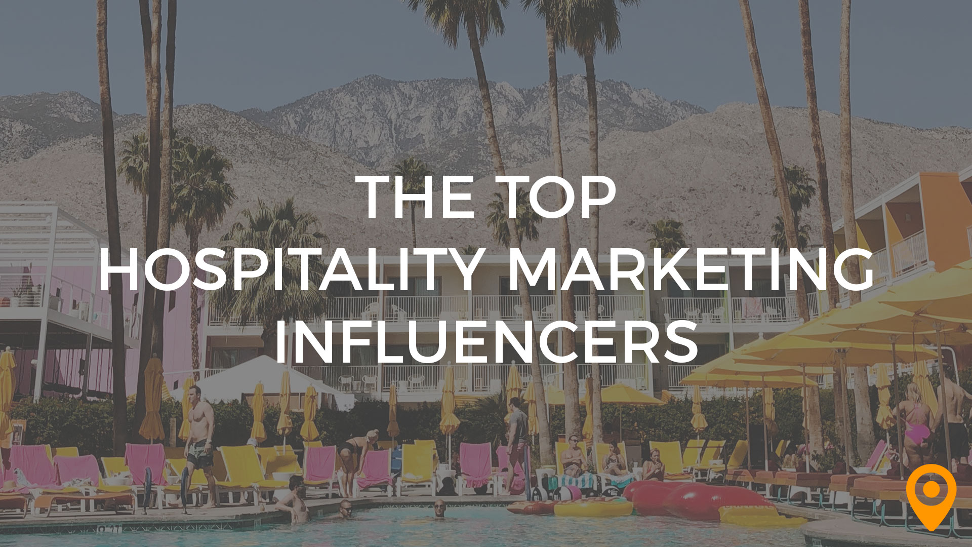 Top Hospitality Marketing Influencers