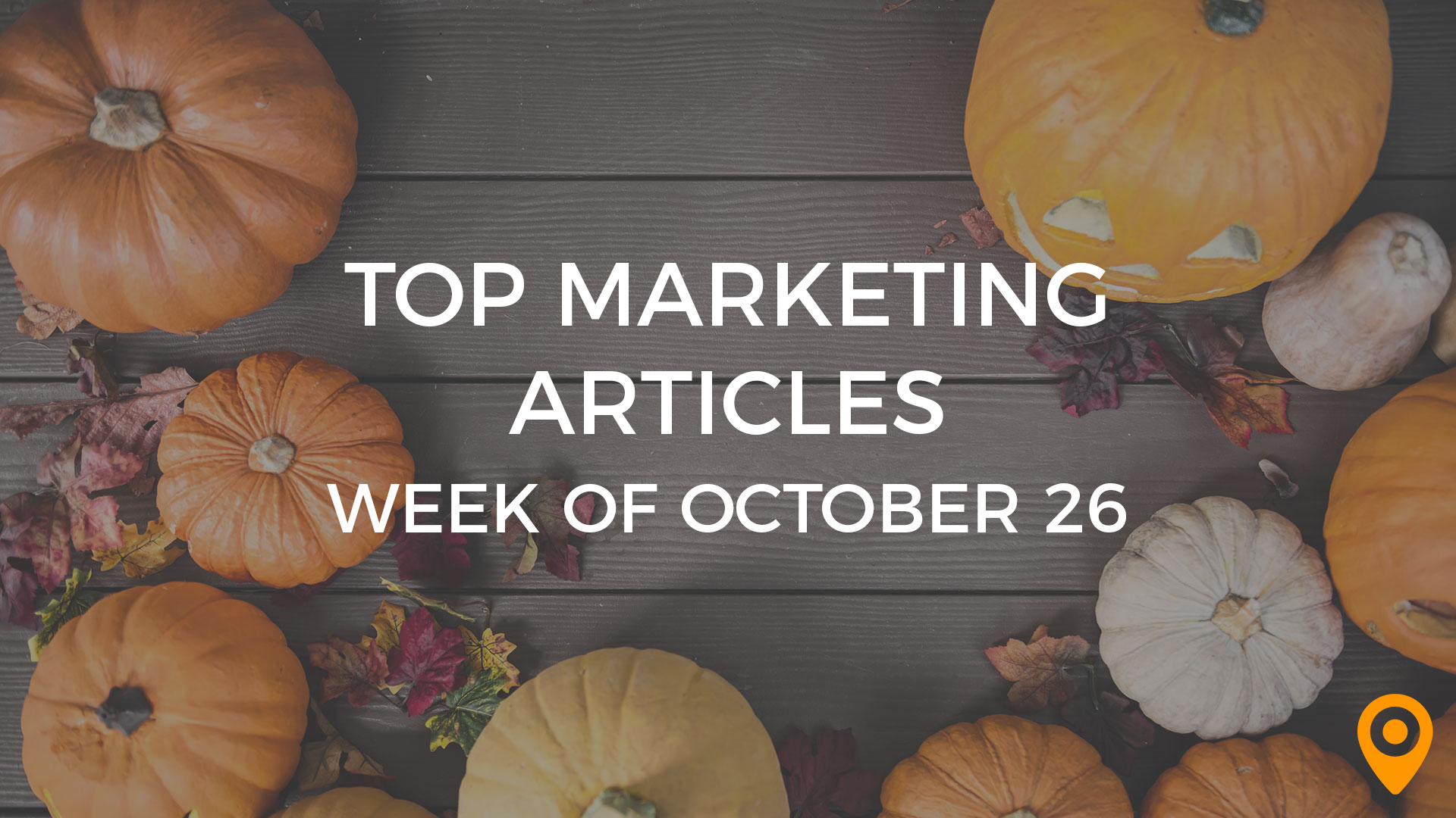Top Marketing Articles-Week of Oct 26