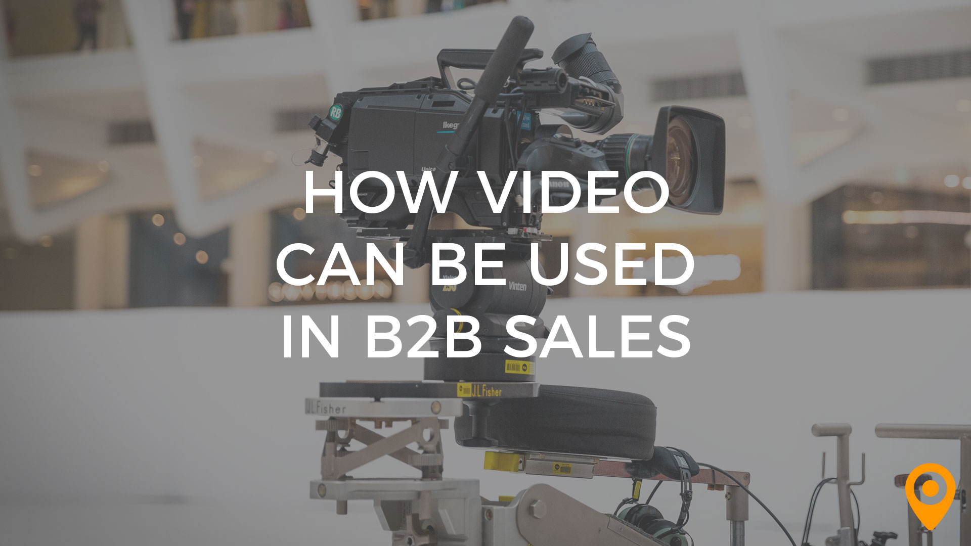 How Video Can Be Used in B2B Sales