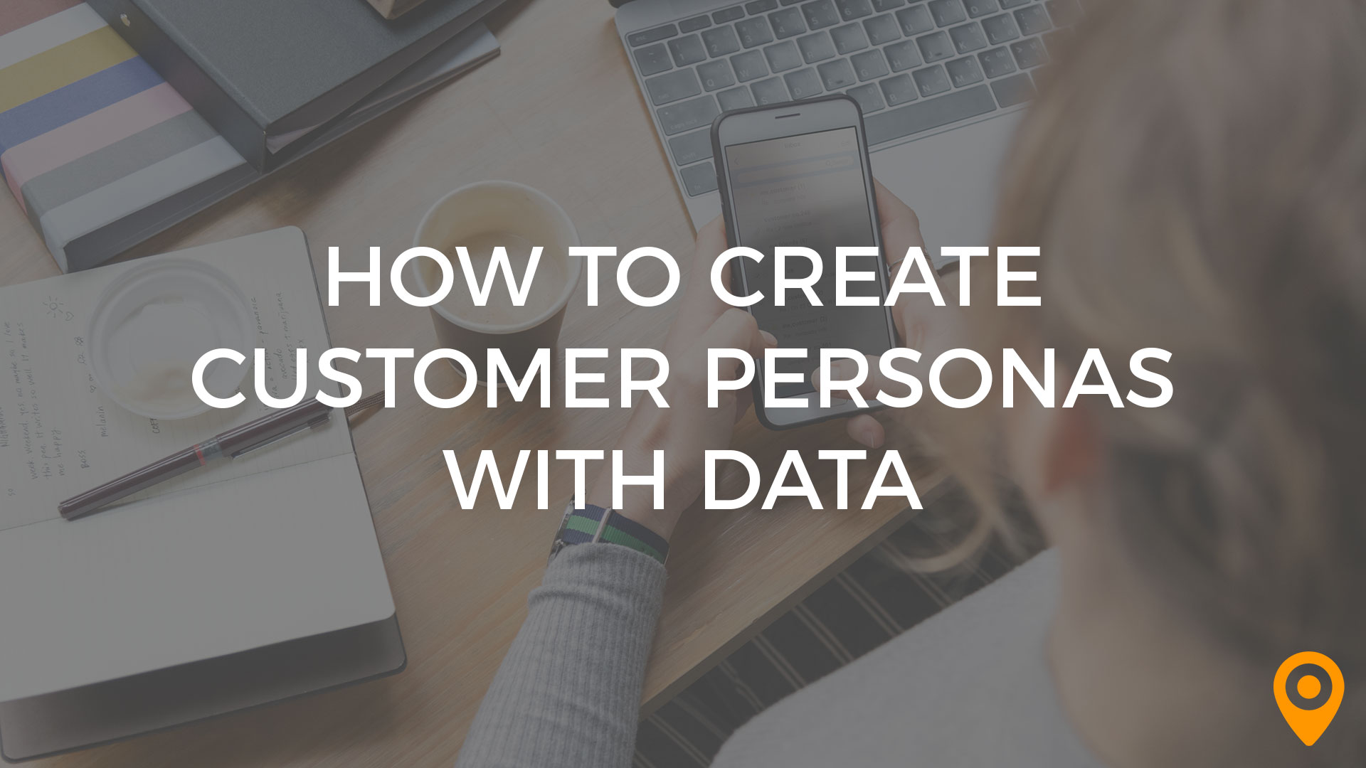 How to Create Customer Personas With Data