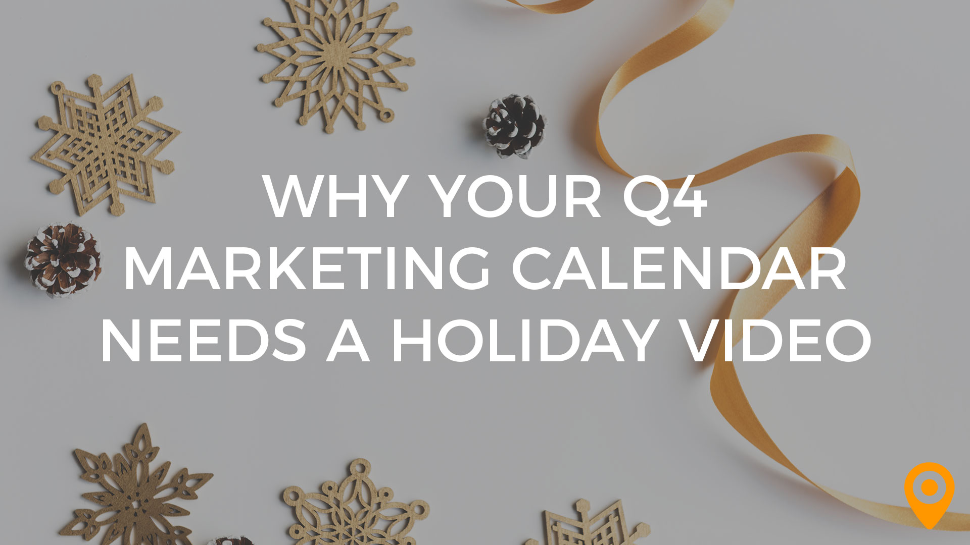 Why Your Q4 Marketing Calendar Needs a Holiday Video