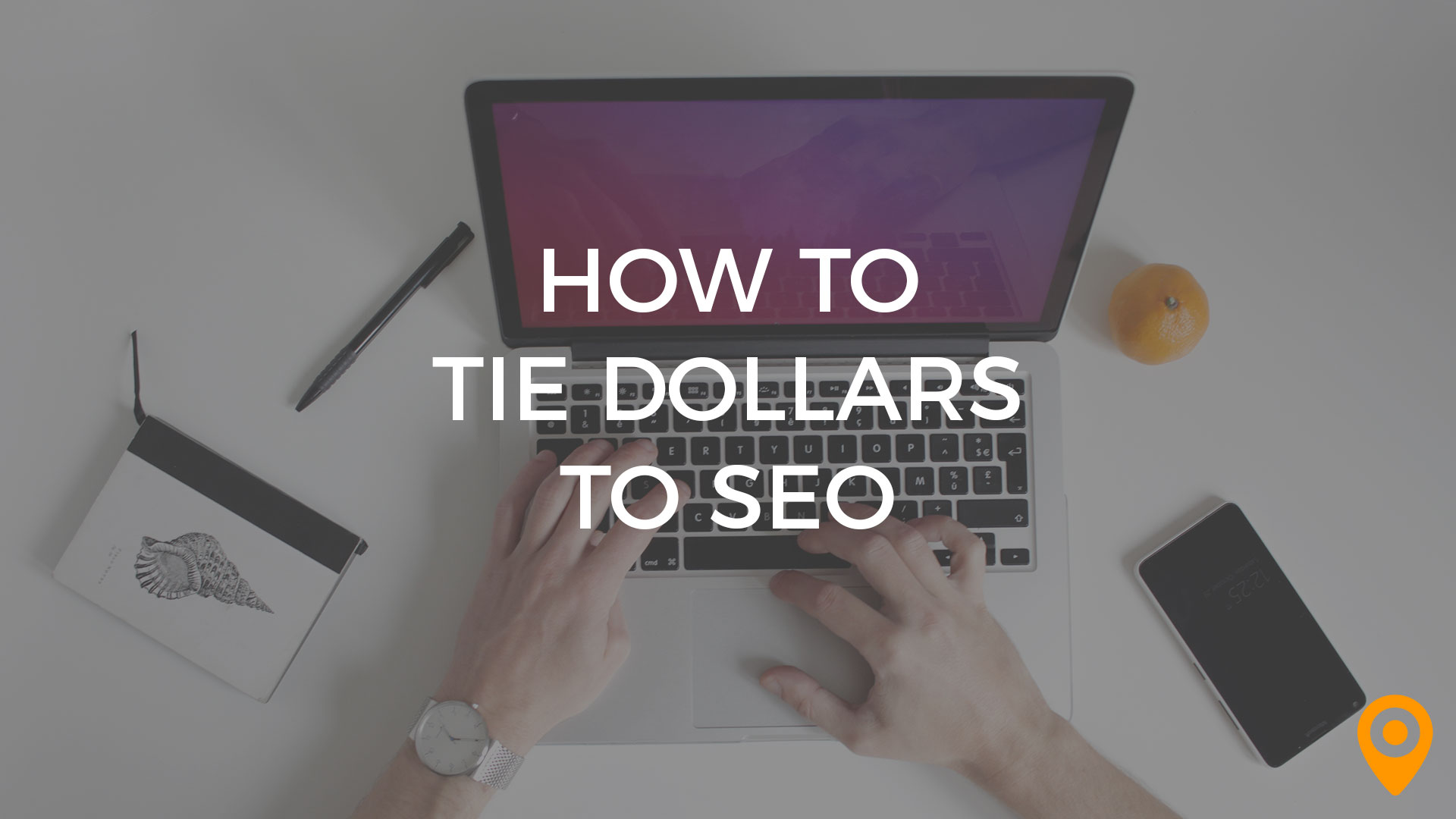 How to Tie Dollars to SEO