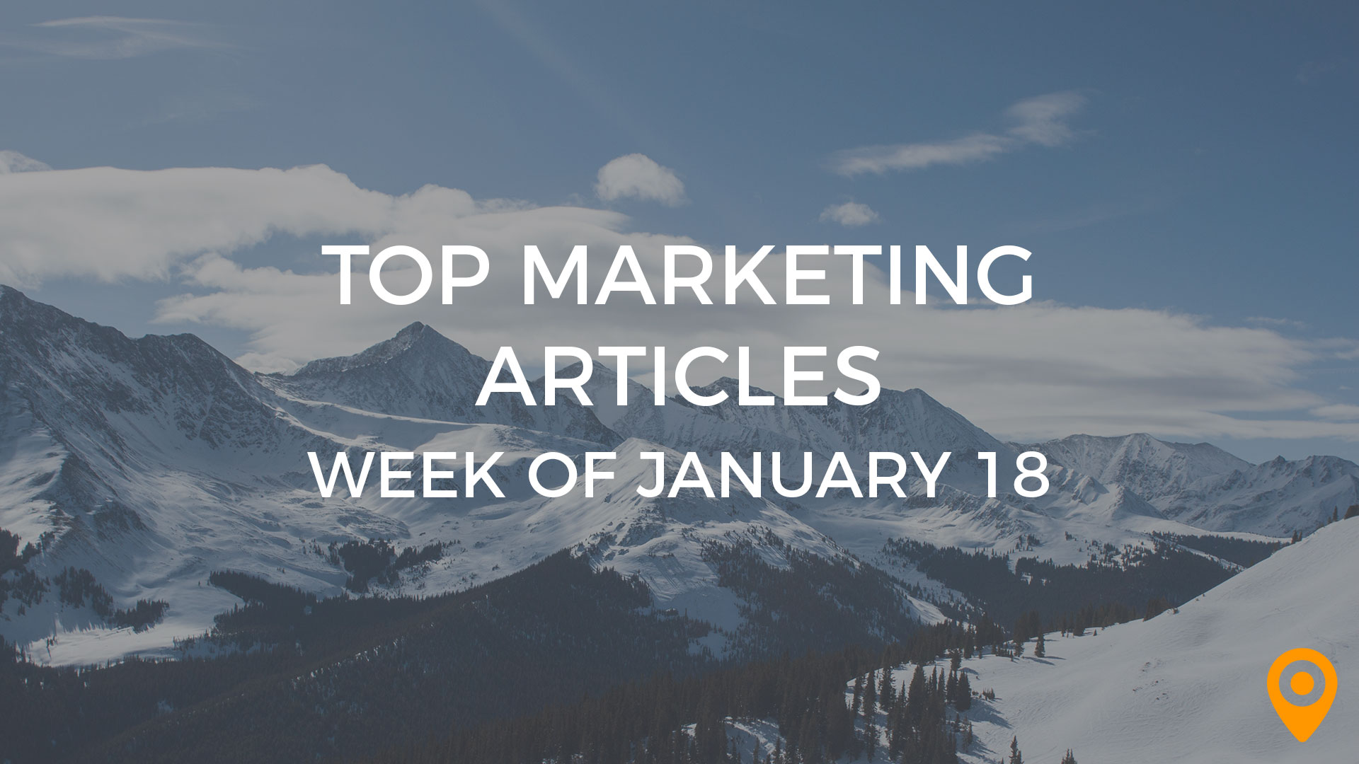 Top Marketing Articles Week of January 18