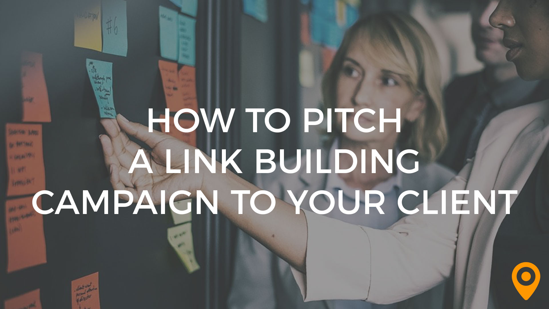 How to Pitch a Link Building Campaign to Your Client