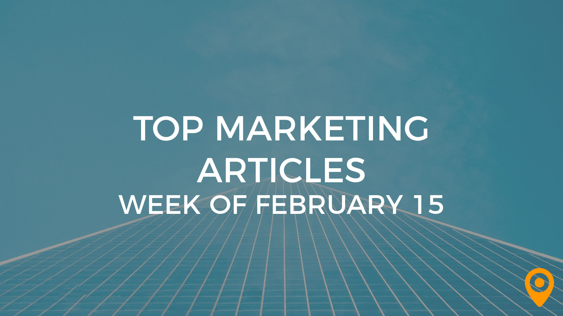 Top Marketing Articles Week of Feb 15