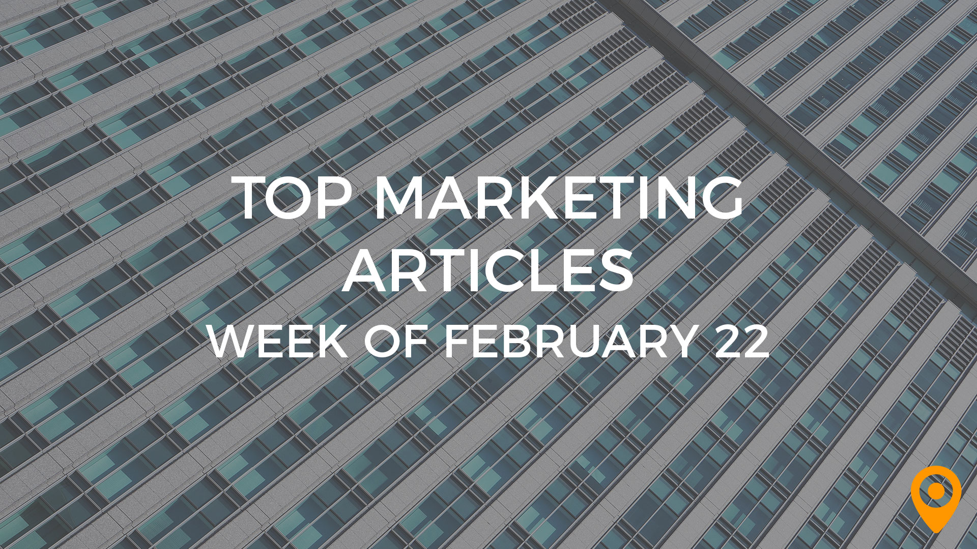Top Marketing Articles Week of Feb 22