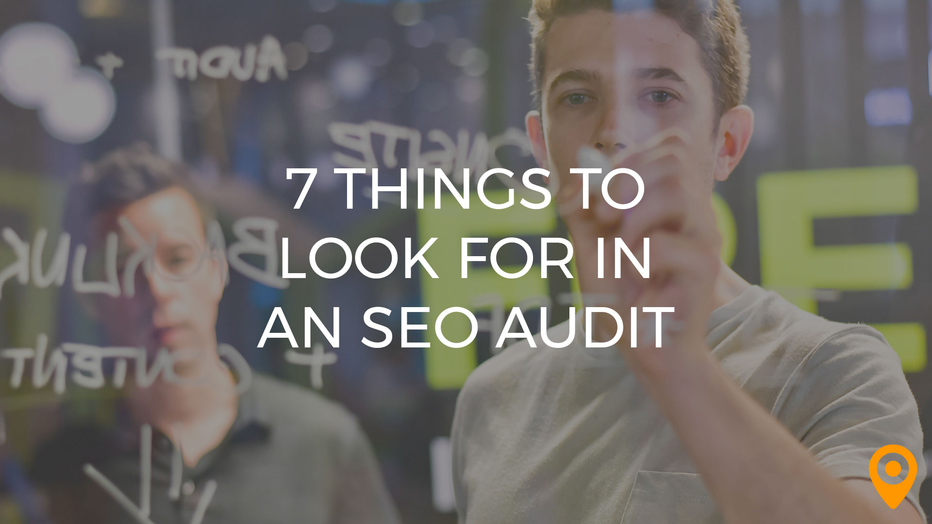 7 Things to Look for in an SEO Audit
