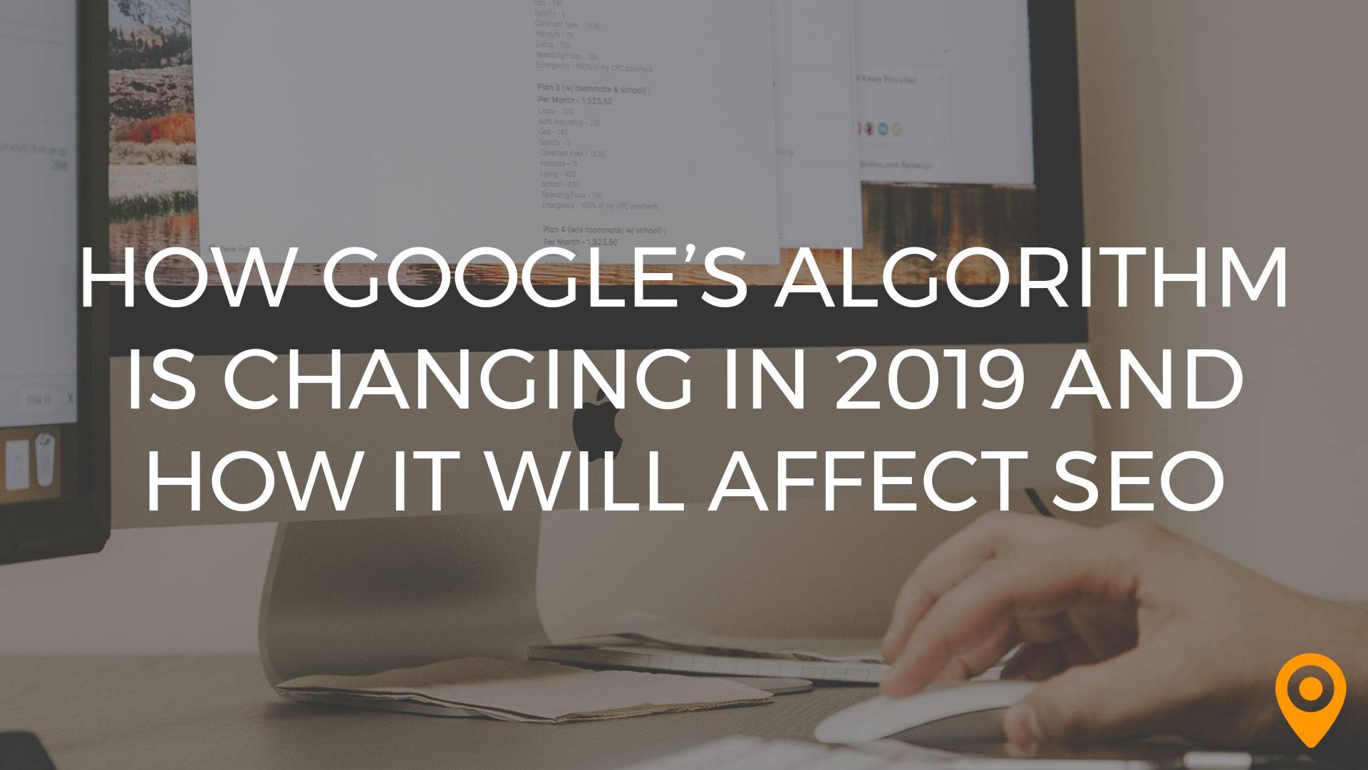 How Google's Algorithm Is Changing in 2019 and How it Will Affect