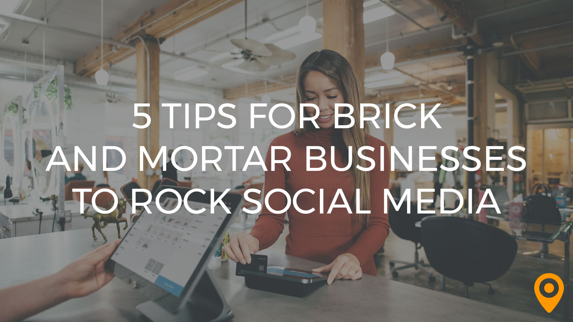 5 Tips for Brick and Mortar Businesses to Rock Social Media | UpCity