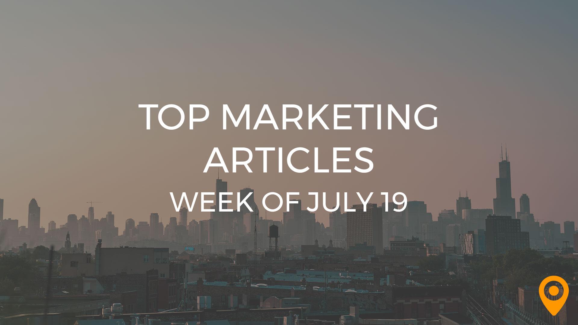 Top 25 Digital Marketing Articles – Week of 07/19/19 | UpCity