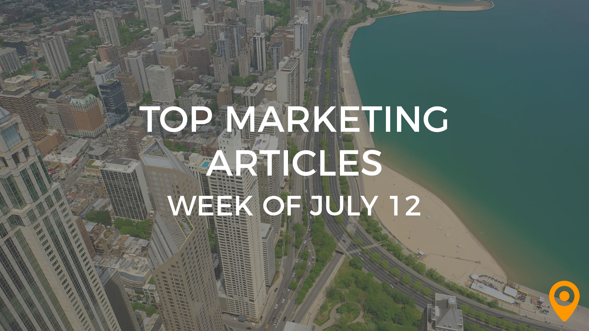 Top Marketing Articles July 12 2019
