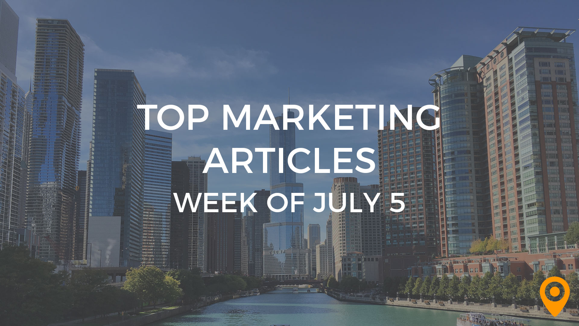 Top Marketing Articles Week of July 5 2019