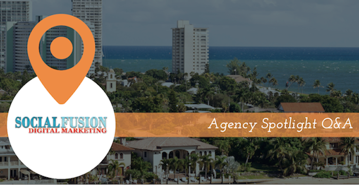Agency Spotlight Q&A: Social Fusion Digital Marketing